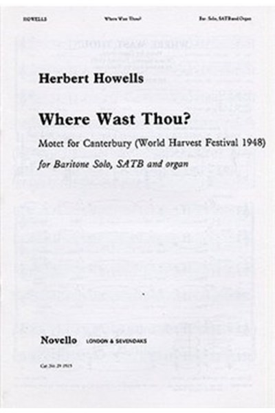 Howells: Where wast thou