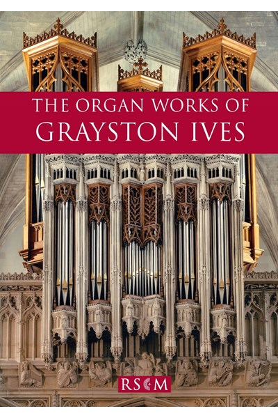 Ives: The Organ Works of Grayston Ives
