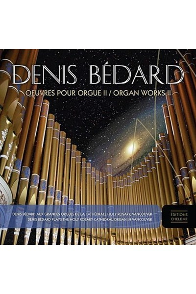Bedard: Organ Works II (CD)
