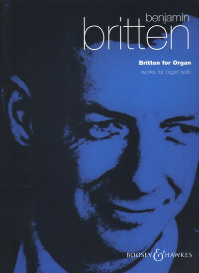 Benjamin Britten: Britten for Organ