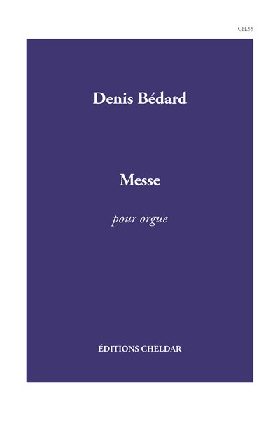 Bedard: Messe for organ