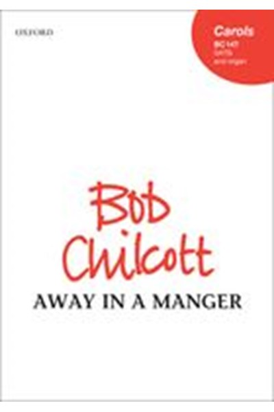 Chilcott: Away in a manger