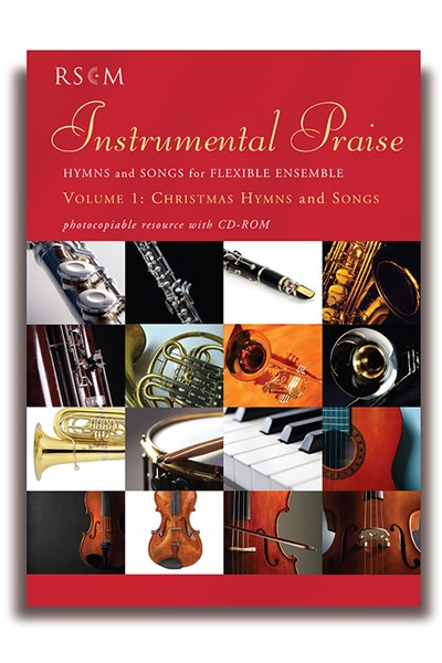 Instrumental Praise - Hymns and songs for flexible ensemble -Volume 1: Christmas Hymns and Songs