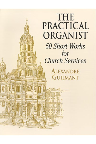 Guilmant: The Practical Organist