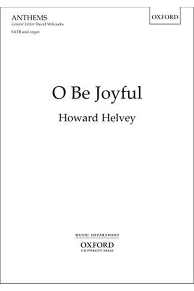 Helvey: O be joyful for SATB and organ