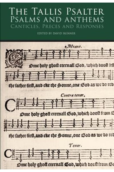 The Tallis Psalter - Psalms and Anthems, Canticles, Preces and Responses
