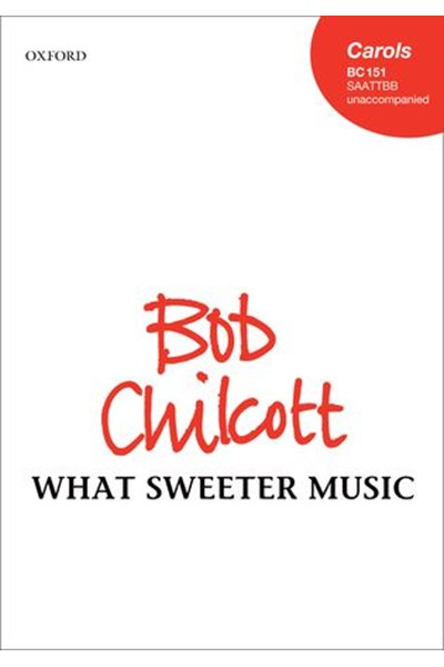 Chilcott: What sweeter music