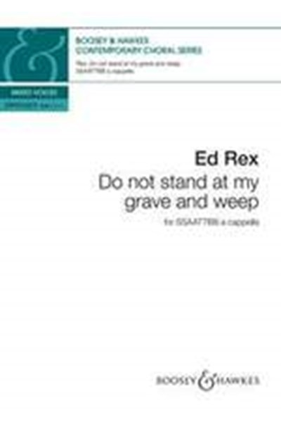Rex: Do not stand at my grave and weep