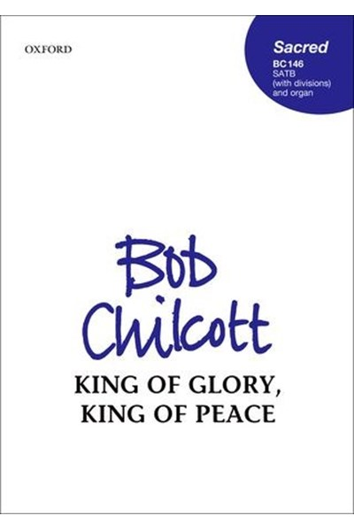 Chilcott: King of glory, King of peace