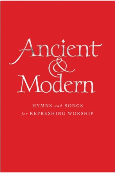 Ancient and Modern Large Print Words Edition: Hymns and Songs for Refreshing Worship [Large Print] [Hardcover]