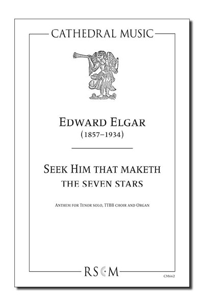 Elgar: Seek him that maketh the seven stars