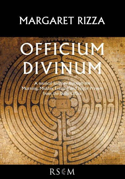 Margaret Rizza: Officium Divinum - A musical journey through the Daily Office