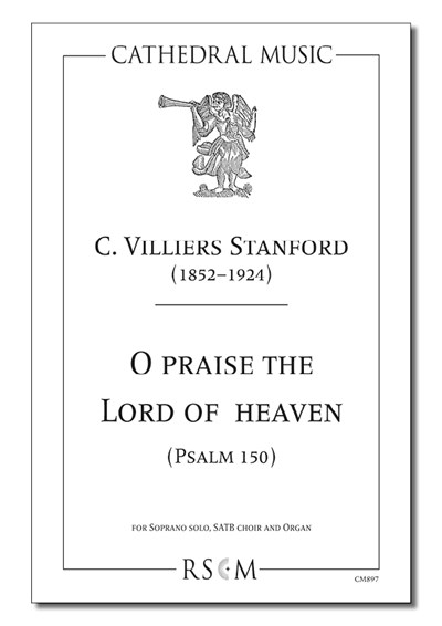 Stanford: O praise the Lord of heaven (Psalm 150)