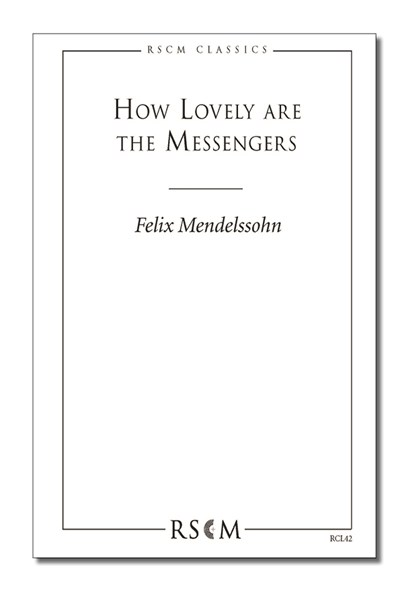 Mendelssohn: How lovely are the messengers