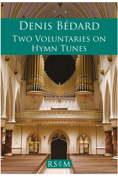 Bedard: Two Voluntaries on Hymn Tunes