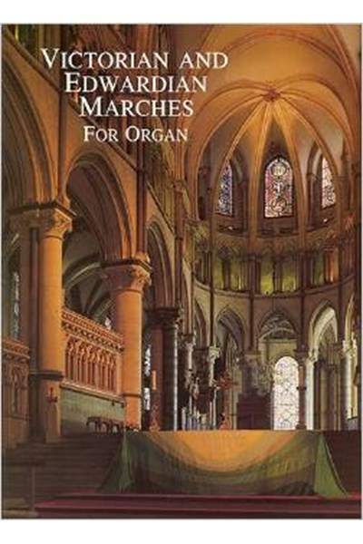 Victorian and Edwardian Marches for Organ