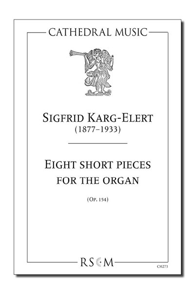 Karg-Elert: Eight short pieces for organ