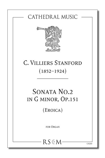 Stanford: Organ Sonata No.2 in G minor, Op.151 (Eroica)