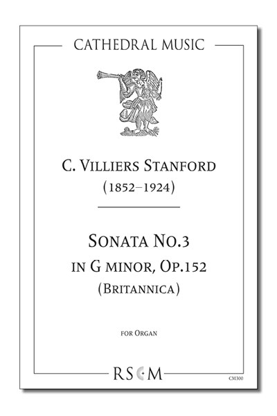 Stanford: Organ Sonata No.3 in D minor, Op.152 (Britannica)