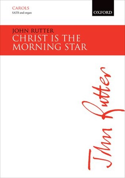 Rutter: Christ is the morning star