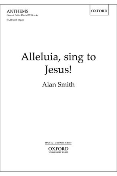 Smith: Alleluia, sing to Jesus