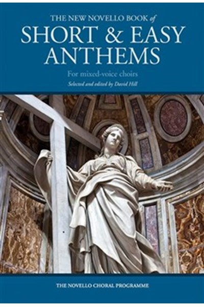 The New Novello Book Of Short & Easy Anthems For Mixed-Voice Choirs (SATB/Organ)