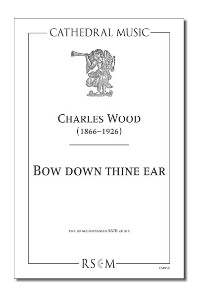 Wood: Bow down thine ear