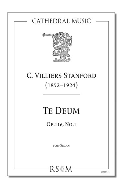 Stanford: Te Deum for Organ, Op.116 No.1