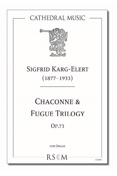 Karg-Elert: Chaconne & Fugue trilogy
