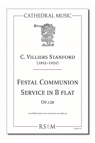 Stanford: Festal Communion Service in B flat, Op.128