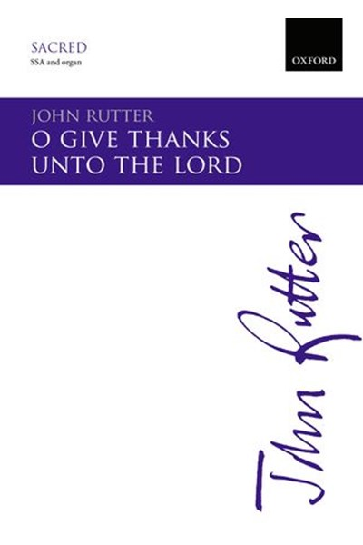 Rutter: O give thanks unto the Lord (SSA)