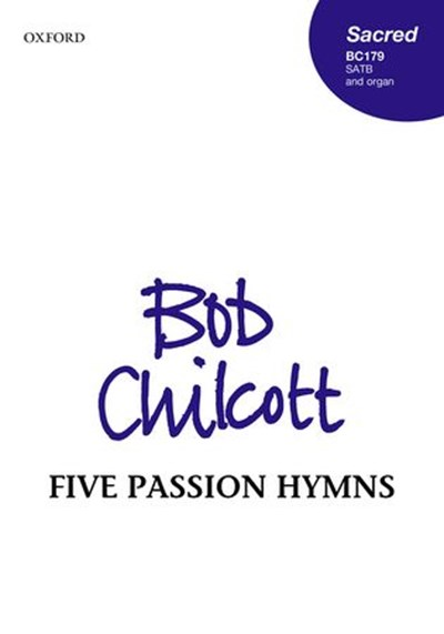 Chilcott: Five Passion Hymns