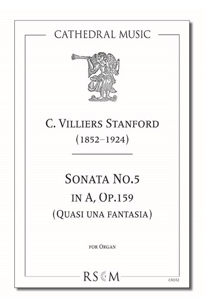 Stanford: Organ Sonata No.5 in A, Op.159 (Quasi una fantasia)
