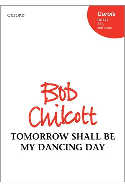 Chilcott: Tomorrow shall be my dancing day