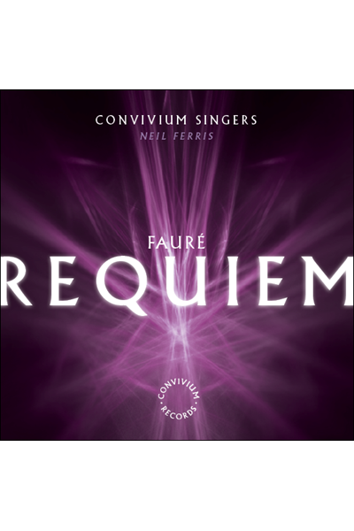 FAURE REQUIEM CD - Convivium Singers conducted by Neil Ferris