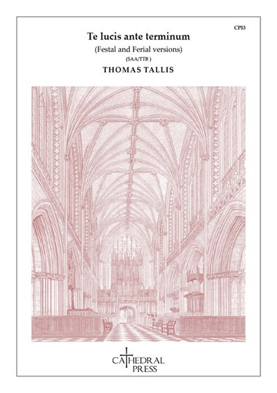 Tallis: Te lucis ante terminum (Festal and ferial versions)