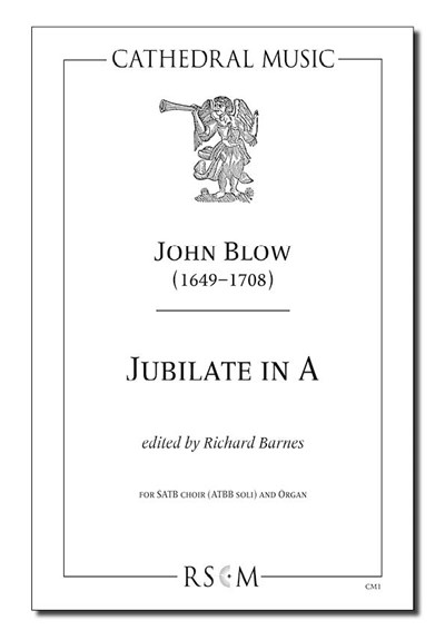 Blow: Jubilate in A (O be joyful)