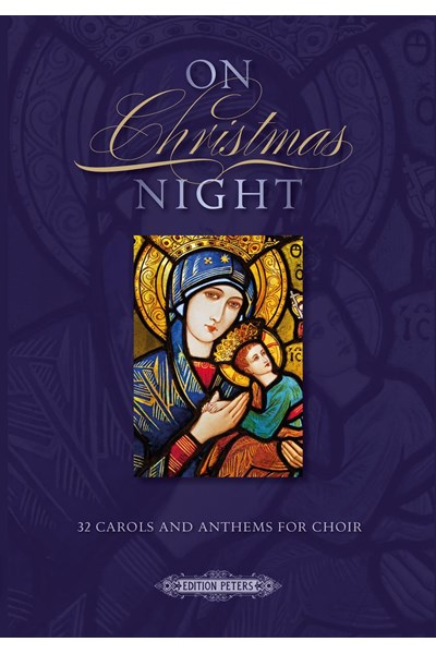 On Christmas Night: 32 Carols & Anthems for Choir