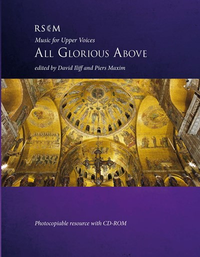All Glorious Above - Music for Upper Voices
