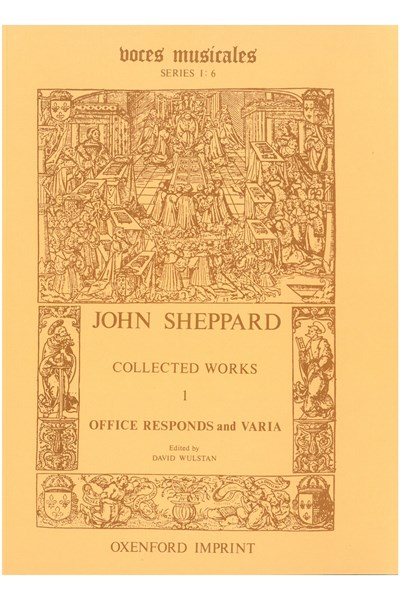John Sheppard: Collected Works Volume 1