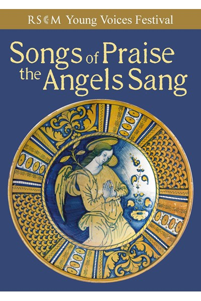 Songs of Praise the Angels Sang - Young Voices Festival