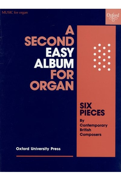 Second Easy Album for Organ - Six pieces by contemporary British composers