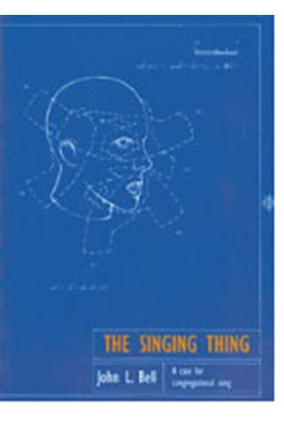 THE SINGING THING: A Case for Congregational Singing