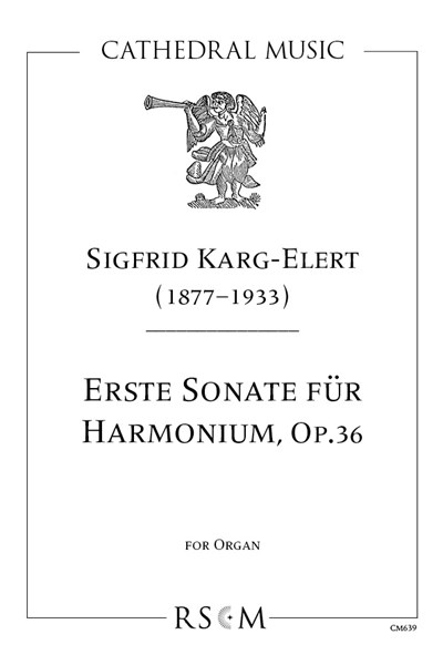 Karg-Elert: Erste Sonate fur Harmonium in B Minor, Op.36