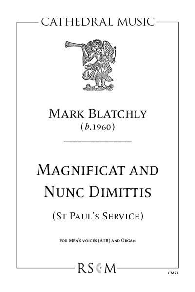 Blatchly: Magnificat and Nunc Dimittis, for ATB and organ