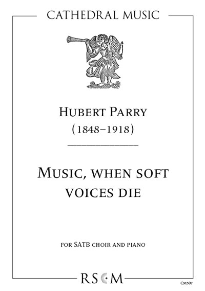 Parry: Music, when soft voices die
