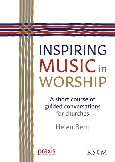 Inspiring Music in Worship: A short course of guided conversations for churches