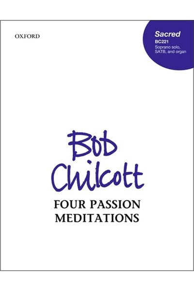 Chilcott: Four Passion Meditations