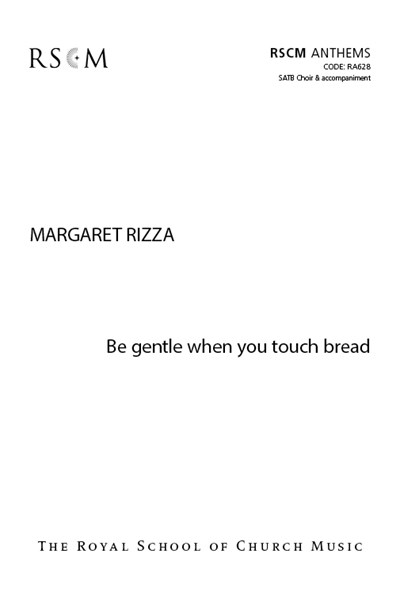 Rizza: Be gentle when you touch bread