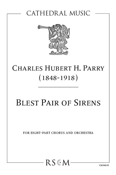 Parry: Blest Pair of Sirens for eight-part choir and orchestra Full Score